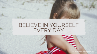 Believe in yourself every day